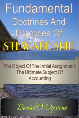 Fundamental Doctrines And Practices Of Stewardship, Daniel O. Ogweno