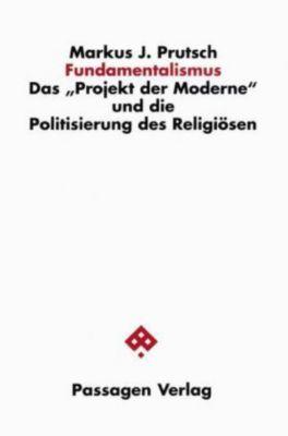 Fundamentalismus, Markus J. Prutsch
