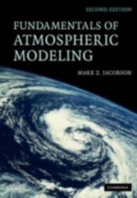 Fundamentals of Atmospheric Modeling, Mark Z. Jacobson