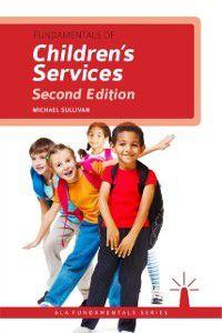 Fundamentals of Children's Services, Second Edition, Michael Sullivan
