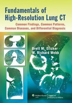 Fundamentals of High-resolution Lung CT, Brett M. Elicker, W. Richard Webb