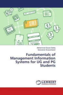 Fundamentals of Management Information Systems for UG and PG Students, Mohammad Gouse Galety, Saravanan Sivasankaran