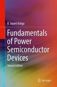 Fundamentals of Power Semiconductor Devices, B. Jayant Baliga