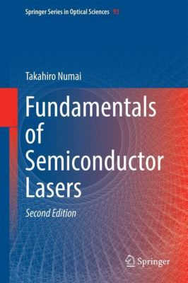 Fundamentals of Semiconductor Lasers, Takahiro Numai