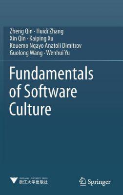 Fundamentals of Software Culture, Zheng Qin, Huidi Zhang, Xin Qin, Kaiping Xu, Kouemo Ngayo Anatoli Dimitrov, Guolong Wang, Wenhui Yu