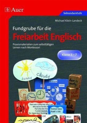 Fundgrube für die Freiarbeit Englisch, Michael Klein-Landeck