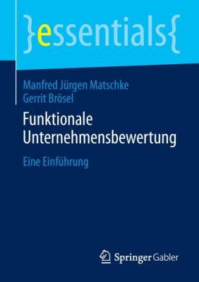 Funktionale Unternehmensbewertung, Manfred J. Matschke, Gerrit Brösel