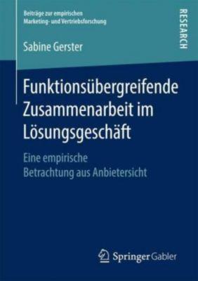 Funktionsübergreifende Zusammenarbeit im Lösungsgeschäft, Sabine Gerster