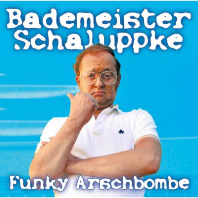 Funky Arschbombe, Bademeister Schaluppke