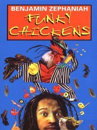 Funky Chickens, Benjamin Zephaniah