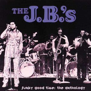 Funky Good Time: The Anthology, The J.B.'s