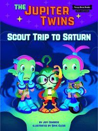 Funny Bone Books First Chapters The Jupiter Twins: Scout Trip to Saturn, Jeff Dinardo