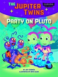 Funny Bone Books First Chapters The Jupiter Twins: Party on Pluto, Jeff Dinardo