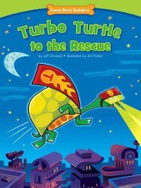 Funny Bone Readers: Developing Character: Turbo Turtle to the Rescue, Jeff Dinardo