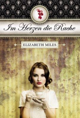 Furien-Trilogie - Im Herzen die Rache, Elizabeth Miles