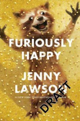 Furiously Happy, Jenny Lawson