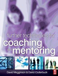 Further Techniques for Coaching and Mentoring, David Clutterbuck, David Megginson