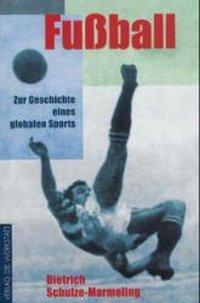 Fußball, Dietrich Schulze-Marmeling