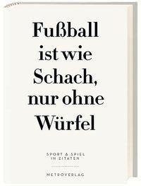 Fußball ist wie Schach, nur ohne Würfel