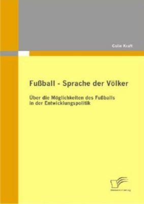 Fußball - Sprache der Völker, Colin Kraft