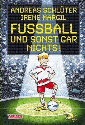Fussball und ... Band 1: Fussball und sonst gar nichts!, Andreas Schlüter, Irene Margil