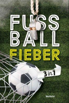 Fußballfieber - 3 in 1, Manfred Bomm, Pierre Emme, Frank Goldammer