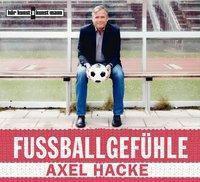 Fußballgefühle, 3 Audio-CDs, Axel Hacke