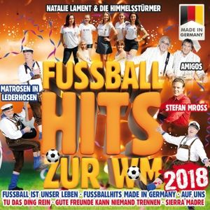 Fußballhits zur WM 2018 - Made In Germany, Diverse Interpreten