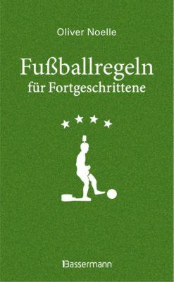 Fußballregeln für Fortgeschrittene, Oliver Noelle