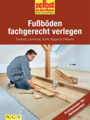 fu b den fachgerecht verlegen profiwissen f r heimwerker ebook. Black Bedroom Furniture Sets. Home Design Ideas