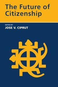 Future of Citizenship, Jose V. Ciprut