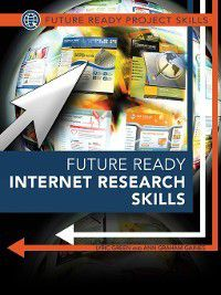 Future Ready Project Skills: Future Ready Internet Research Skills, Ann Graham Gaines, Lyric Green