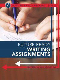 Future Ready Project Skills: Future Ready Writing Assignments, Dana Meachen Rau, Lyric Green