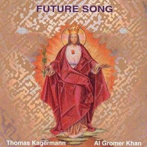 Future Song, Al Gromer Khan, Thomas Kagermann