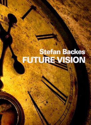 Future Vision, Stefan Backes