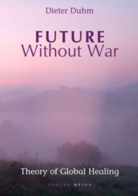 Future without War, Dieter Duhm