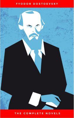 Fyodor Dostoyevsky: The Complete Novels, Fyodor Dostoevsky