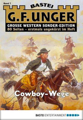 G. F. Unger Sonder-Edition Band 7: Cowboy-Wege, G. F. Unger
