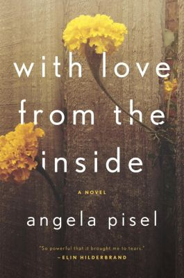 G.P. Putnam's Sons: With Love from the Inside, Angela Pisel