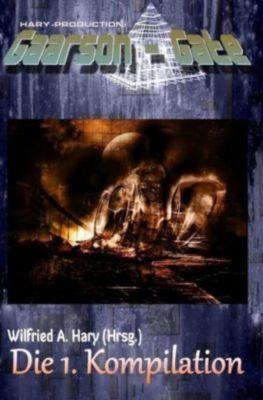 GAARSON-GATE: Die 1. Kompilation - Wilfried A. Hary pdf epub