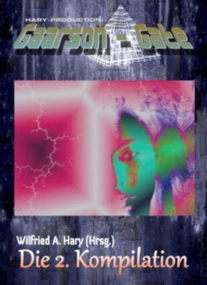 GAARSON-GATE: Die 2. Kompilation, Wilfried A. Hary (Hrsg.)