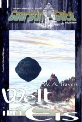 GAARSON-GATE: GAARSON-GATE 011: Welt im Eis, W. A. Travers