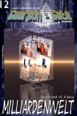 GAARSON-GATE: GAARSON-GATE 012: Milliardenwelt, Wilfried A. Hary