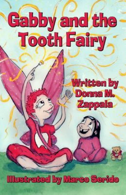 Gabby and the Tooth Fairy, Donna M. Zappala