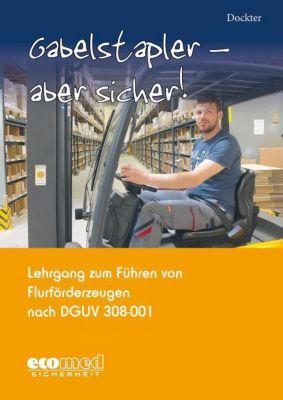 Gabelstapler - aber sicher!, Heinz Dockter