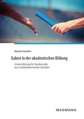 Gaben in der akademischen Bildung - Martin Huchler |
