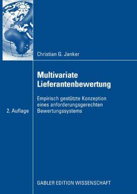 Gabler Edition Wissenschaft: Multivariate Lieferantenbewertung, Christian G. Janker