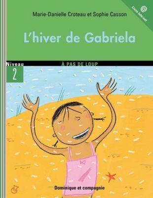 Gabriela: L'hiver de Gabriela, Marie-Danielle Croteau