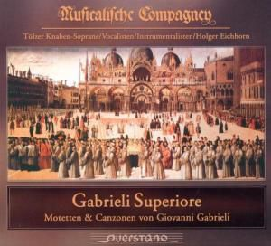 Gabrieli Superiore-Motetten & Canzonen, Musicalische Compagney