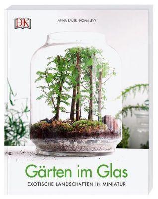 Gärten im Glas, Anna Bauer, Noam Levy
